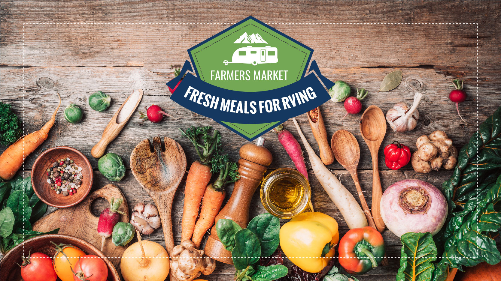 Farmers Market Fresh Meals for RVing